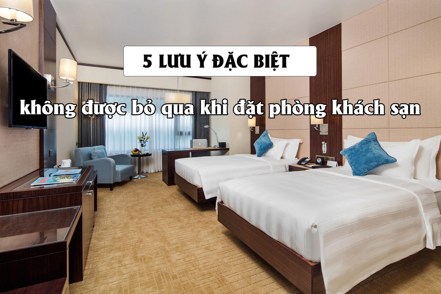Lưu ý khi đặt phòng khách sạn